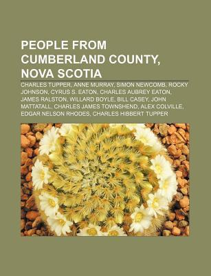 People from Cumberland County, Nova Scotia: Charles Tupper, Anne Murray, Simon Newcomb, Rocky Johnson, Cyrus S. Eaton, Charles Aubrey Eaton  by  Source Wikipedia