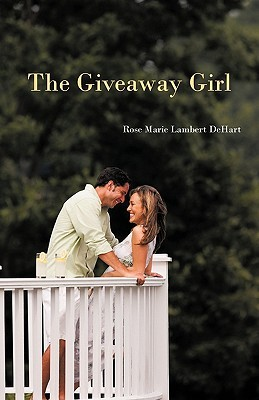 The Giveaway Girl  by  Rose Marie Lambert DeHart