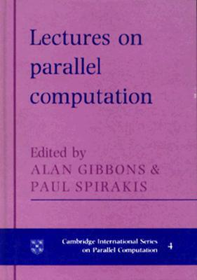 Lectures in Parallel Computation  by  A. Gibbons