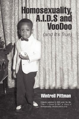 Homosexuality, A.I.D.S and Voodoo Wintrell Pittman