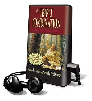 The Triple Combination: The Book of Mormon, the Doctrine & Covenants, the Pearl of Great Price  by  Rex Campbell