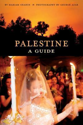 Palestine: A Guide  by  Mariam Shahin