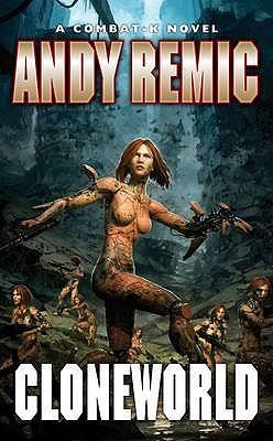 Cloneworld (Combat-K #4) Andy Remic
