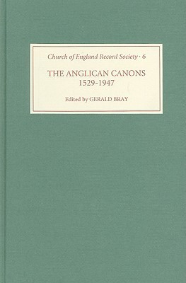 The Anglican Canons, 1529-1947 Gerald L. Bray