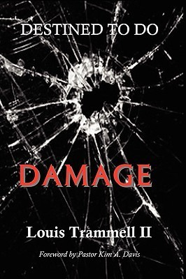 Destined to Do Damage  by  Louis Trammell II