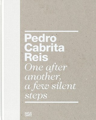 Pedro Cabrita Reis: One After Another, A Few Silent Steps Dieter Schwarz
