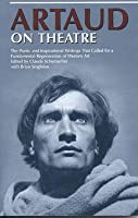 Artaud on Theatre Claude Schumacher
