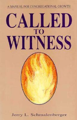 Called to Witness  by  Jerry L. Schmalenberger