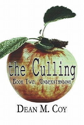 The Culling: Book Two: Understanding  by  Dean Coy