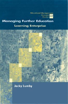 Managing Further Education: Learning Enterprise  by  Jacky Lumby