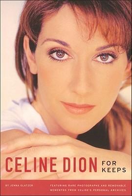 Celine Dion: For Keeps  by  Jenna Glatzer