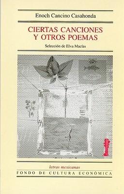 Ciertas Canciones y Otros Poemas  by  Enoch Cancino Casahonda