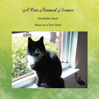 A Cat Named Romeo Elizabeth Carrell