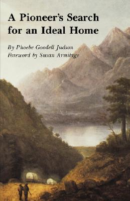 A Pioneers Search for an Ideal Home  by  Phoebe Goodell Judson
