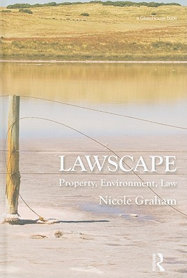 Lawscape: Property, Environment, Law  by  Nicole Graham