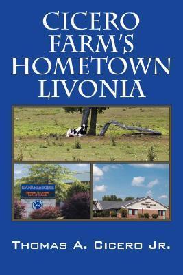 Cicero Farms Hometown Livonia  by  Thomas A. Cicero Jr.