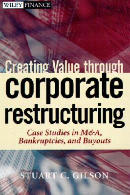 Radical Restructuring: Strategies to Increase Financial Performance Stuart C. Gilson