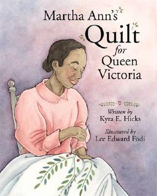 Martha Anns Quilt for Queen Victoria  by  Kyra E. Hicks