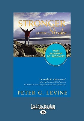 Stronger After Stroke: Your Roadmap to Recovery Peter G. Levine