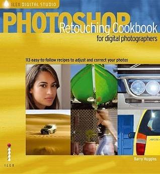 Photoshop Retouching Cookbook For Digital Photographers Barry Huggins