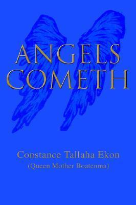 Angels Cometh  by  Constance Tallaha Ekon