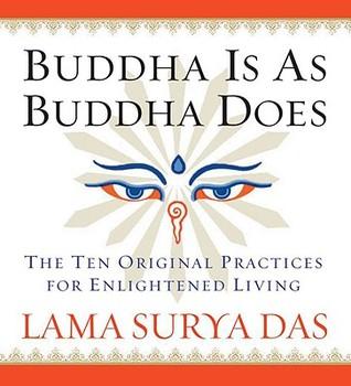 Buddha Is As Buddha Does Lama Surya Das