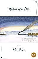Music of a Life: A Novel Andreï Makine