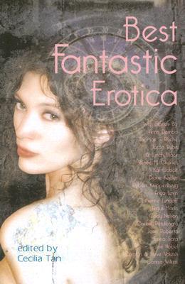 Best Fantastic Erotica, Volume 1  by  Cecilia Tan