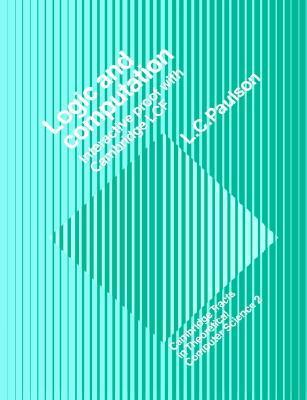 Logic and Computation: Interactive Proof with Cambridge Lcf  by  Lawrence C. Paulson