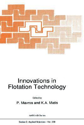 Innovations in Flotation Technology (NATO Science Series E: (closed))  by  P. Mavros