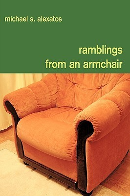 Ramblings from an Armchair Michael S. Alexatos