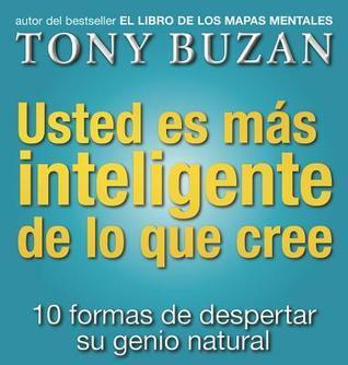 Usted Es Mas Inteligente De Lo Que Cree Tony Buzan