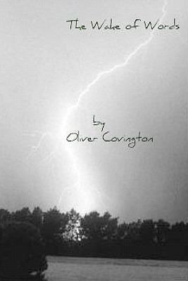 The Wake of Words  by  Oliver Covington