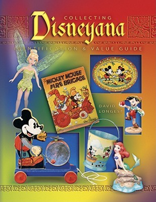 Collecting Disneyana, Identification & Value Guide  by  David Longest