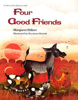 Four Good Friends, Softcover, Beginning to Read  by  Margaret Hillert