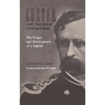 the book review on custer and the great controversy by robert m utely Custer from book gallery // mike riley  custer and the great controversy by utley, robert m pasadena, ca:  by utely, robert m.