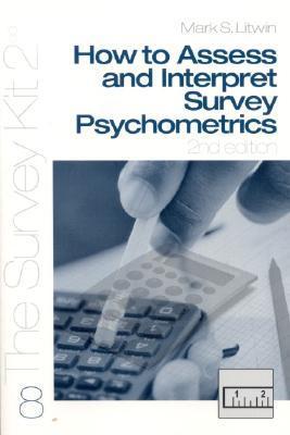 How to Assess and Interpret Survey Psychometrics  by  Gregg Barak
