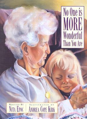 No One Is More Wonderful Than You Are  by  Nita Epoc