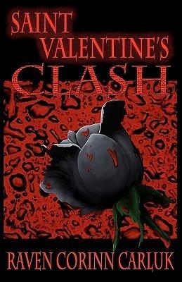 Saint Valentines Clash  by  Raven Corinn Carluk