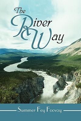The River Way Summer Fey Foovay