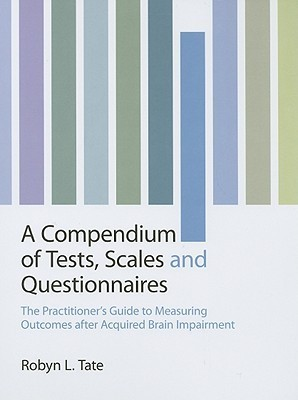 Measuring Outcomes after Acquired Brain Impairment Robyn Tate