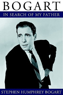 Bogart: In Search Of My Father, Library Edition Stephen Humphrey Bogart