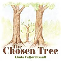 The Chosen Tree Linda Fulford Gault