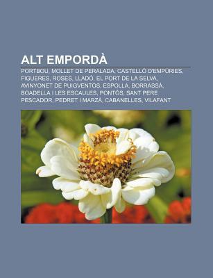Alt Empord: Portbou, Mollet de Peralada, Castell DEmp Ries, Figueres, Roses, Llad, El Port de La Selva, Avinyonet de Puigvent S,  by  Source Wikipedia