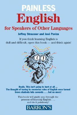 Painless English for Speakers of Other Languages  by  Jeffrey Strausser