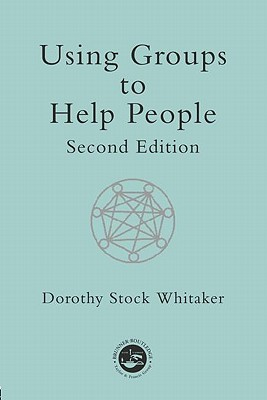 Using Groups to Help People  by  D. Whitaker