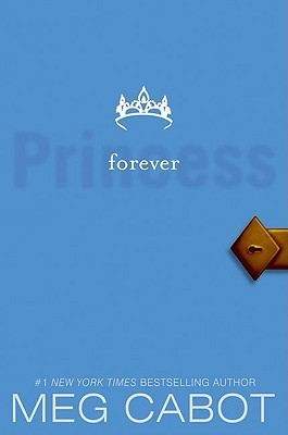 Forever Princess (Princess Diaries, #10)  by  Meg Cabot