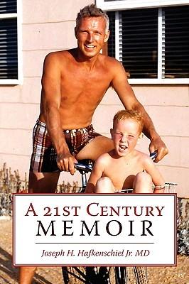 A 21st Century Memoir  by  Joseph H. Hafkenschiel Jr.