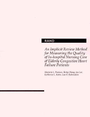 An Implicit Review Method for Measuring the Quality of In-Hospital Nursing Care of Elderly Cerebrovascular Accident Patients Marjorie Pearson