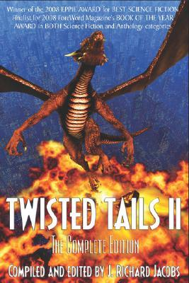 Twisted Tails II - The Complete Edition  by  J. Richard Jacobs